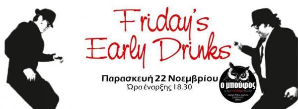 Fridays Early Drinks